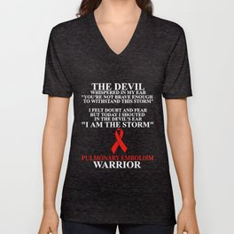 The Devil Whispered In My Ear You're Not Brace Enough To Withstand This Torm I Felt Doubt And Fear B Unisex V-Neck