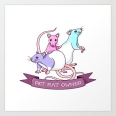 Pet Rat Owner Art Print