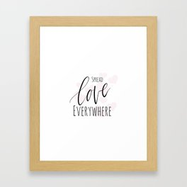 Spread love everywhere Framed Art Print
