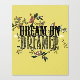 dream on dreamer.. Canvas Print