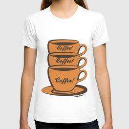 Coffee! Coffee! Coffee! T-shirt