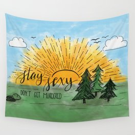 Stay Sexy, Don't Get Murdered Watercolor Wall Tapestry