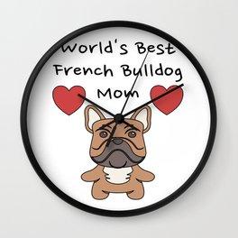 World's Best French Bulldog Mom   Cute Dog Mother Design Wall Clock