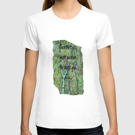 Even the Trees... T-shirt