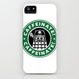 Dalek Caffeinate iPhone Case