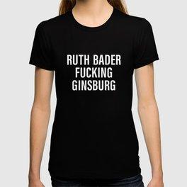 Ruth Bader Fucking Ginsburg T-shirt