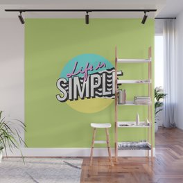 Life is simple Wall Mural