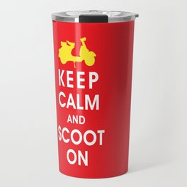 Keep Calm and Scoot On (For the Love of Scooters) Travel Mug