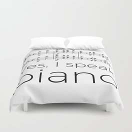 I speak piano Duvet Cover