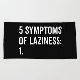 Symptoms Of Laziness Funny Quote Beach Towel