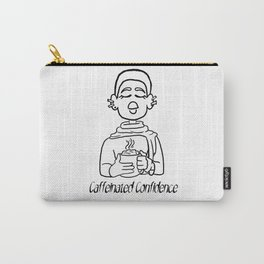 Caffeinated Confidence Carry-All Pouch