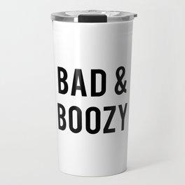 Bad and boozy Travel Mug