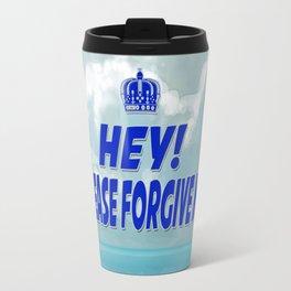 Hey Please Forgive Me Cloud Version Travel Mug