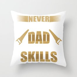 Woodworker Funny Woodworking Dad Skills Gift Throw Pillow