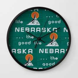 Nebraska. . .the good life! Wall Clock
