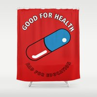 health Shower Curtains featuring Good for health, bad for education by Buby87