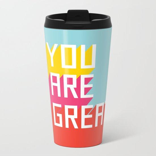 You Are Great! Metal Travel Mug