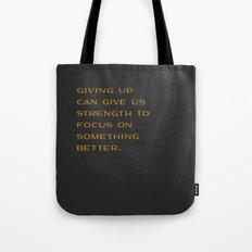 Giving Up Tote Bag