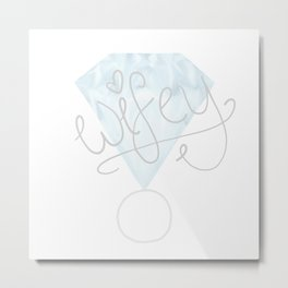 """Wifey"" Diamond Ring Metal Print"