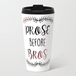 """Prose before Bros"" Print Travel Mug"
