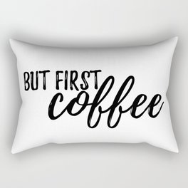 But First, Coffee #society6 Rectangular Pillow