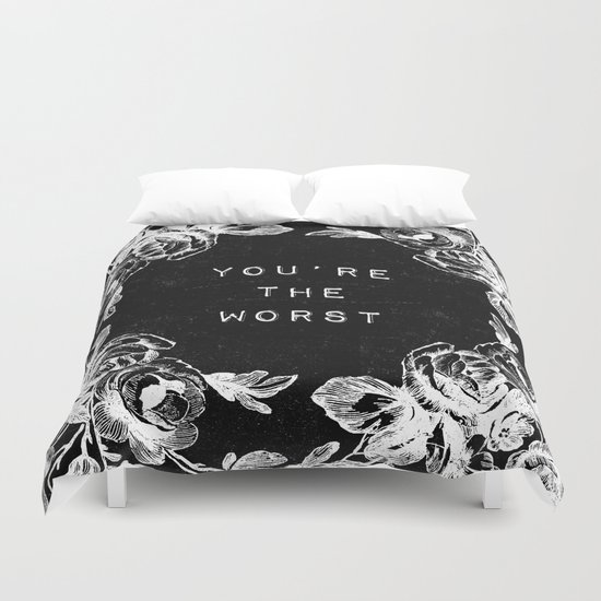 YOU'RE THE WORST Duvet Cover