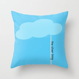 every cloud has a silver lining Throw Pillow