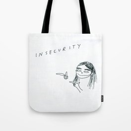 INSECURITY, AM I RIGHT Tote Bag