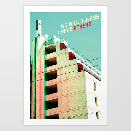 We Will Always Have Athens Art Print
