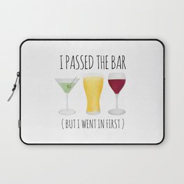 I Passed The Bar (But I Went In First) Laptop Sleeve