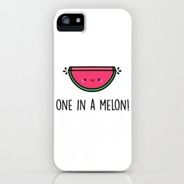 One in a Melon! iPhone Case