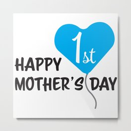 Happy First Mother's day Blue Balloon Metal Print