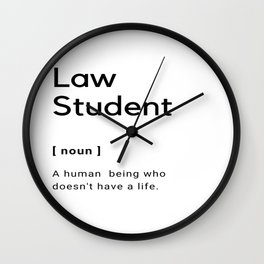 The Definition of A Law Student  Wall Clock