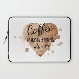 """Quote """"Coffee makes everything okayer"""" on watercolor background Laptop Sleeve"""
