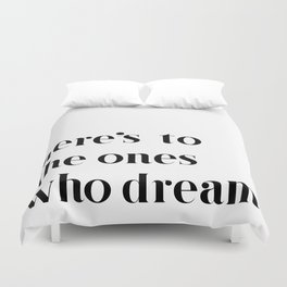 Here's to the ones who dream: La La Land Duvet Cover