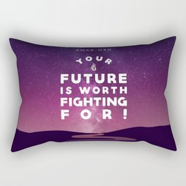 Your Future Is Worth Fighting For! Rectangular Pillow