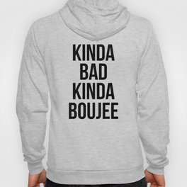 Kinda Bad Kinda Boujee Hoody