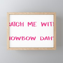 Catch Me With Pixie Dust Howbow Dah Framed Mini Art Print