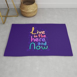 Live In The Here And Now Rug