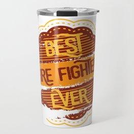 Best Fire Fighter Travel Mug