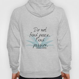 Do not find peace, find passion | Mara Dyer by Michelle Hodgkin Hoody