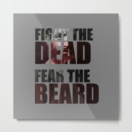Fight the Dead, Fear the Beard Metal Print