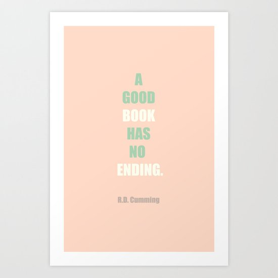 A good book has no ending. Art Print