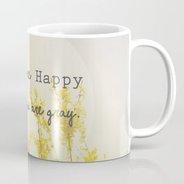 You Make Me Happy When Skies Are Gray Coffee Mug