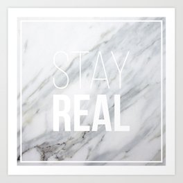 Stay Real Marble Art Print