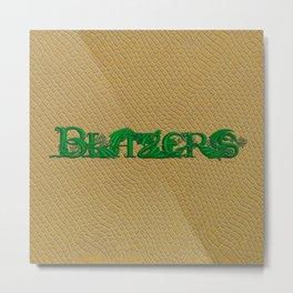 Blazers Metal Print