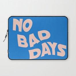 no bad days III Laptop Sleeve