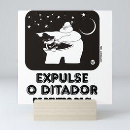 expulse o ditador de dentro de si Mini Art Print