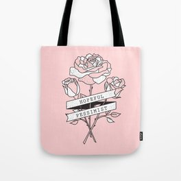 hopeful pessimist Tote Bag