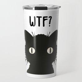 WTF - Black cat Travel Mug